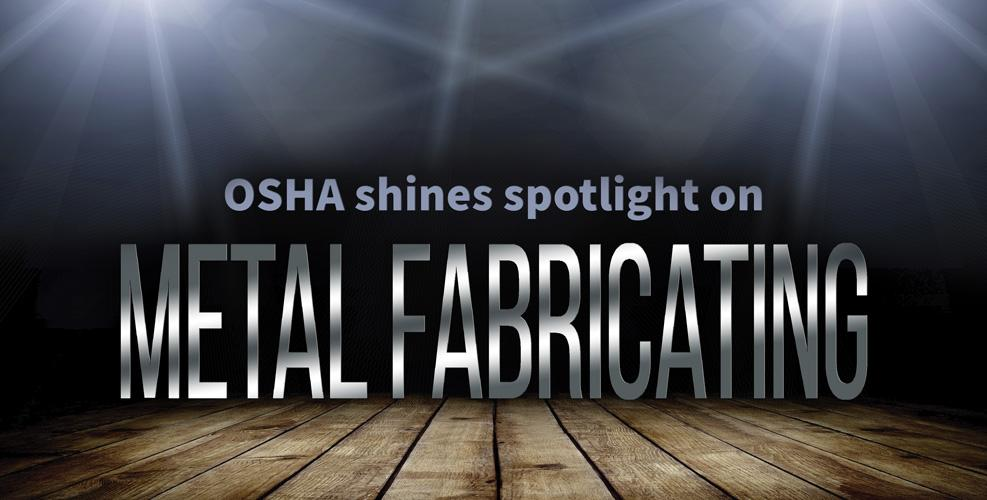OSHA shines spotlight on metal fabricating